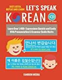 Let s Speak Korean: Learn Over 1,400+ Expressions Quickly and Easily With Pronunciation & Grammar Guide Marks - Just Listen, Repeat, and Learn! (Korean Study)