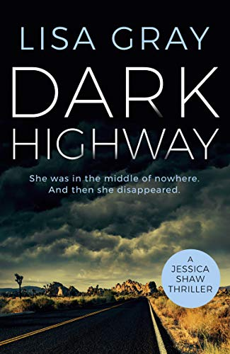 Dark Highway (Jessica Shaw Book 3) by [Lisa Gray]
