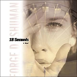 18 Seconds                   By:                                                                                                                                 George Shuman                               Narrated by:                                                                                                                                 Lindsay Crouse                      Length: 5 hrs and 45 mins     1 rating     Overall 5.0