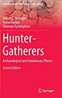 Hunter-Gatherers: Archaeological and Evolutionary Theory (Interdisciplinary Contributions to Archaeology)