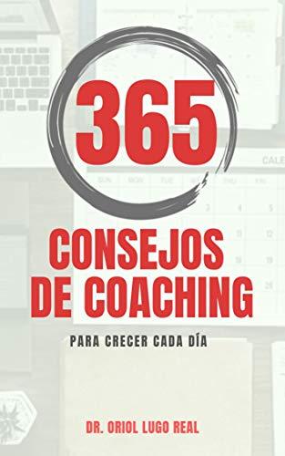 365 Consejos de Coaching para crecer cada día eBook: Lugo Real ...