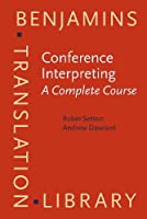 Conference Interpreting: A Complete Course (Benjamins Translation Library)