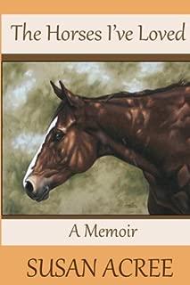 The Horses I've Loved: A Memoir