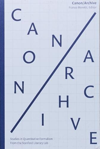 Canon/Archive: Studies in Quantitative Formalism