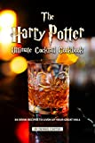 The Harry Potter Ultimate Cocktail Cookbook: 30 Drink Recipes to Liven...
