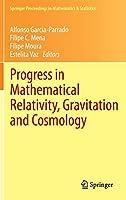 Progress in Mathematical Relativity, Gravitation and Cosmology: Proceedings of the Spanish Relativity Meeting ERE2012, University of Minho, Guimarães, Portugal, September 3-7, 2012 (Springer Proceedings in Mathematics & Statistics, 60)