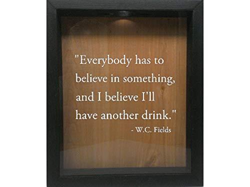 Wicked Good Decor Wooden Shadow Box Wine Cork/Bottle Cap/Tickets 9x11 - Everybody Has to Believe in Something (Ebony w/White)
