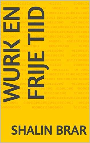 Wurk en frije tiid (Frisian Edition)