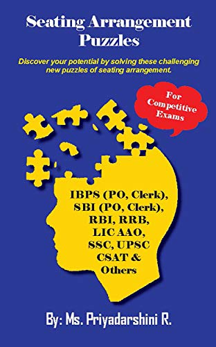 SEATING ARRANGEMENT PUZZLES: Discover your potential by solving these challenging new puzzles of seating arrangement (English Edition)