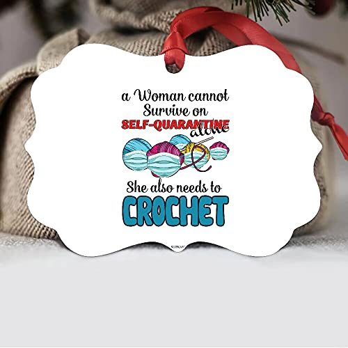 A Woman Cannot Survive On Self Quarantine She Also Needs To Crochet Aluminum Ornament