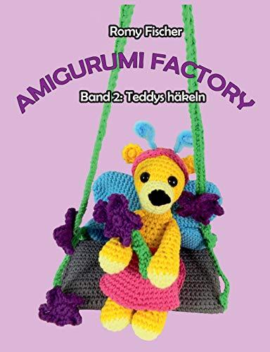 Amigurumi Factory: Band 2: Teddys häkeln