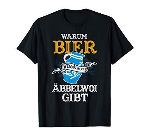 Warum Bier wenns auch Äbbelwoi gibt Apfelwein Hessen Bembel T-Shirt
