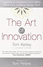 The Art of Innovation: Lessons in Creativity from Ideo, America's Leading Design Firm by Tom Kelley (2002-03-04)