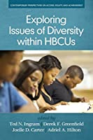 Exploring Issues of Diversity within HBCUs (Contemporary Perspectives on Access, Equity, and Achievement)