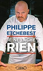 Je ne lâche rien de Philippe Etchebest
