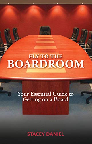 Fly To The Boardroom: Your Essential Guide to Getting on a Board (English Edition)