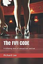 The Fifi Code: A Novel of Love and Lust for People Who Love People