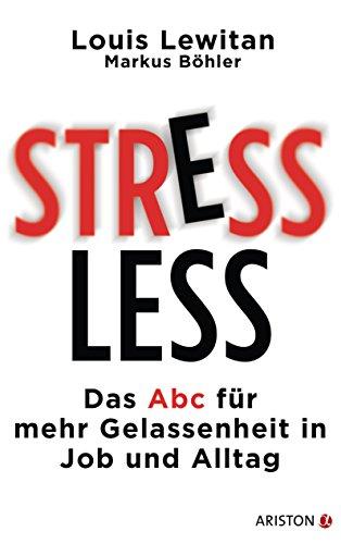 Stressless: Das ABC für mehr Gelassenheit in Job und Alltag (German Edition)
