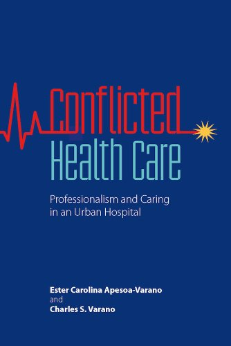 Compare Textbook Prices for Conflicted Health Care: Professionalism and Caring in an Urban Hospital 1 Edition ISBN 9780826520098 by Apesoa-Varano, Ester Carolina,Varano, Charles S.