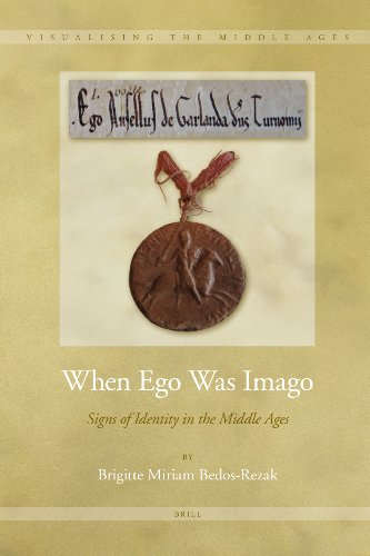 When Ego Was Imago: Signs of Identity in the Middle Ages (Visualising the Middle Ages, Band 3)