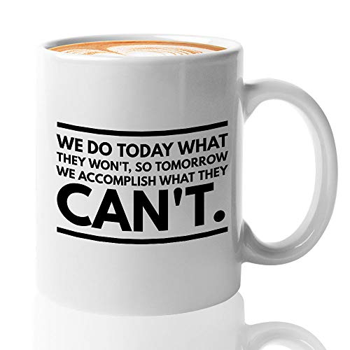 Wrestler Quote Mug 11 Oz - We Do Today What They Won't Inspirational Motivational Actor Wrestling White Ceramic Novelty Tea Cup - Men Women
