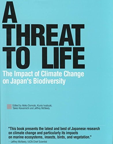[(A Threat to Life : The Impact of Climate Change on Japan's Biodiversity)] [Edited by Akiko Domoto ] published on (July, 2000)