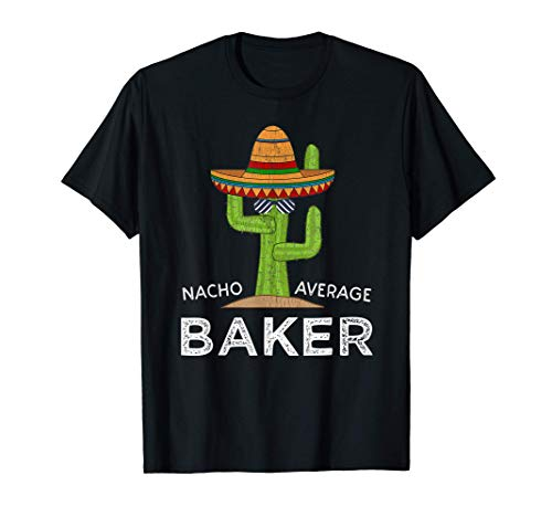 Fun Hilarious Baking Humor Gifts | Funny Meme Saying Baker T-Shirt