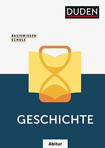 Basiswissen Schule – Geschichte Abitur: Das Standardwerk für die Oberstufe