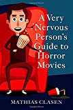 Image of A Very Nervous Person's Guide to Horror Movies