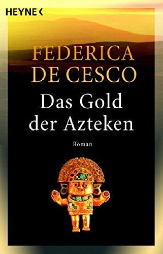 Das Gold der Azteken: Roman