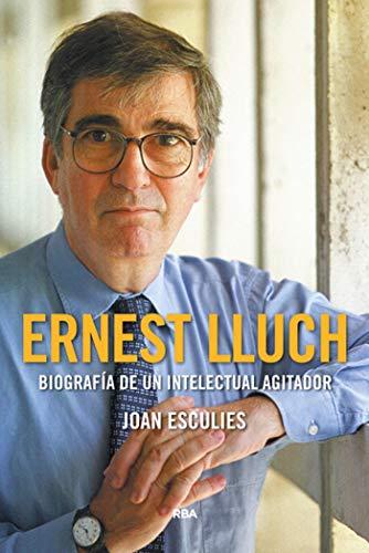 Ernest Lluch (Premio Gaziel 2018) (ENSAYO Y BIOGRAFIA)