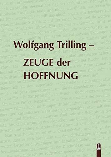 Wolfgang Trilling - ZEUGE der HOFFNUNG