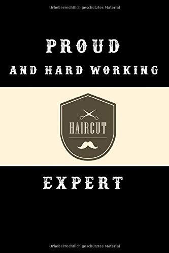 Notizbuch Proud and hard working haircut expert: Notizbuch 120 linierte Seiten Din A5 perfekt als Notizheft, Tagebuch und Journal Geschenk für den besten Coiffeur der Welt