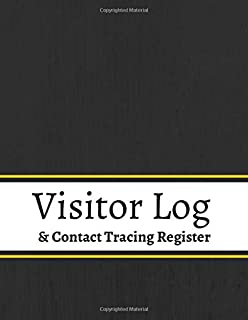 Visitor Log and Contact Tracing log: A Contact Tracing register Log Book to Record Visitor Details as Required for Health ...