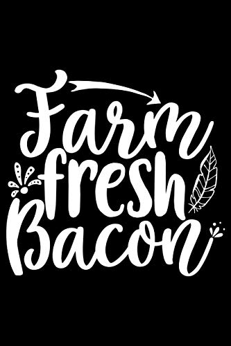 Farm Fresh Bacon: 100 Pages 6'' x 9'' Recipe Log Book Tracker | Best Gift For Cooking Lover
