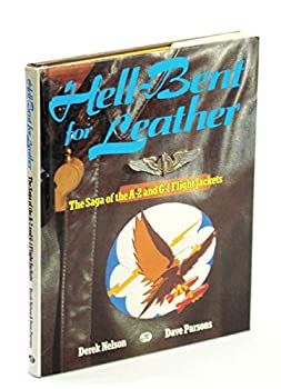 Hell-Bent for Leather  The Saga of the A-2 and G-1 Flight Jackets
