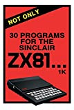 Not Only 30 Programs for the Sinclair ZX81 (11) (Retro Reproductions)