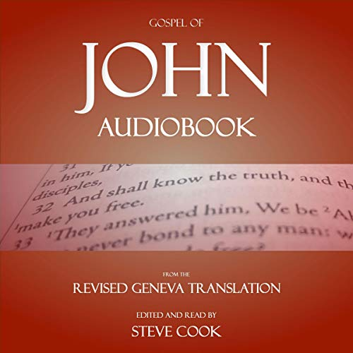 Gospel of John Audiobook: From the Revised Geneva Translation Audiobook By Steve Cook cover art