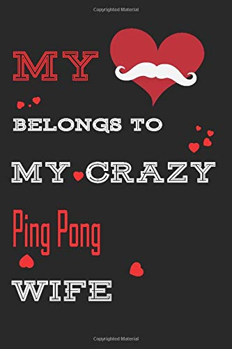 My Heart Belongs To My Crazy Ping Pong : Personalized notebooks with name: Lined Notebook / Journal Gift, 120 Pages, 6x9, Soft Cover, Glossy Finish