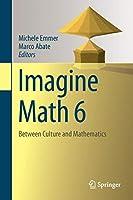 Imagine Math 6: Between Culture and Mathematics