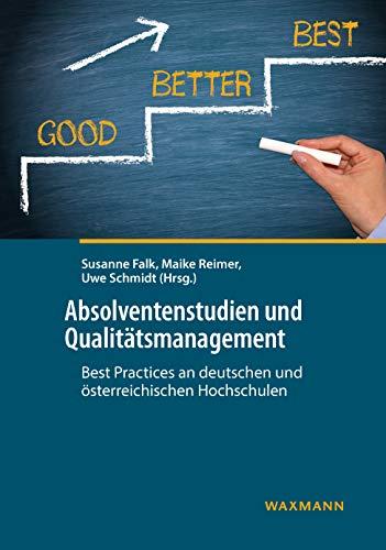 Absolventenstudien und Qualitätsmanagement: Best Practices an deutschen und österreichischen Hochschulen