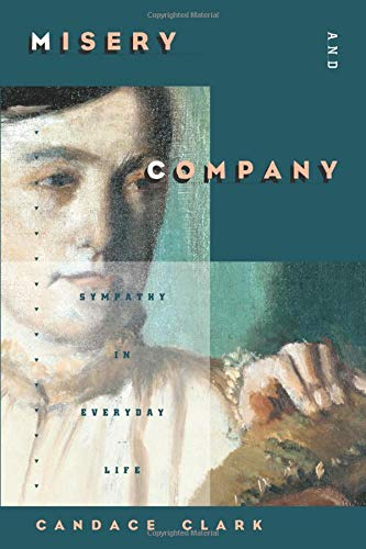 Misery and Company: Sympathy in Everyday Lifeの詳細を見る