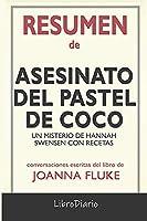 Resumen de Asesinato del pastel de coco: Un misterio de Hannah Swensen con recetas de Joanna Fluke: Conversaciones Escritas