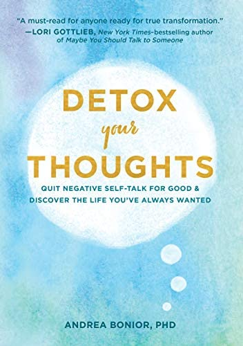 Detox Your Thoughts Quit Negative Self Talk for Good and Discover the Life You ve Always Wanted product image