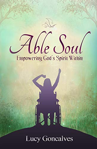 Able Soul: Empowering God's Spirit Within by [Lucy Goncalves]