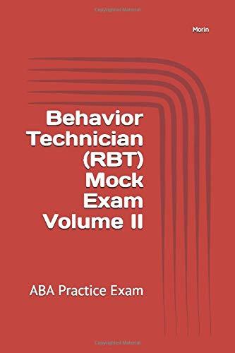 Behavior Technician (RBT) Mock Exam Volume II: ABA Practice Exam