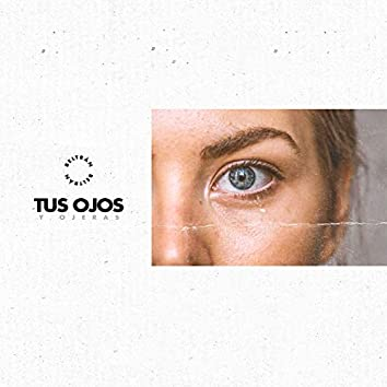 Tus Ojos y Ojeras