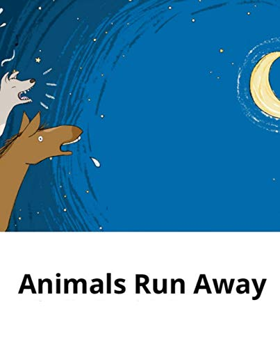 The animals run away: Children's picture book (English Edition)