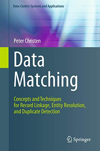 Compare Textbook Prices for Data Matching: Concepts and Techniques for Record Linkage, Entity Resolution, and Duplicate Detection Data-Centric Systems and Applications 2012 Edition ISBN 9783642311635 by Christen, Peter