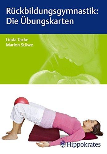 Rückbildungsgymnastik: Die Übungskarten (Edition Hebamme)